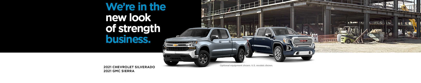 We're In The New Look Of Strength Business: 2021 Chevrolet Silverado And 2021 GMC Sierra Pickup Truck.